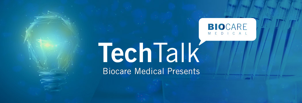 Biocare-Tech-Talk